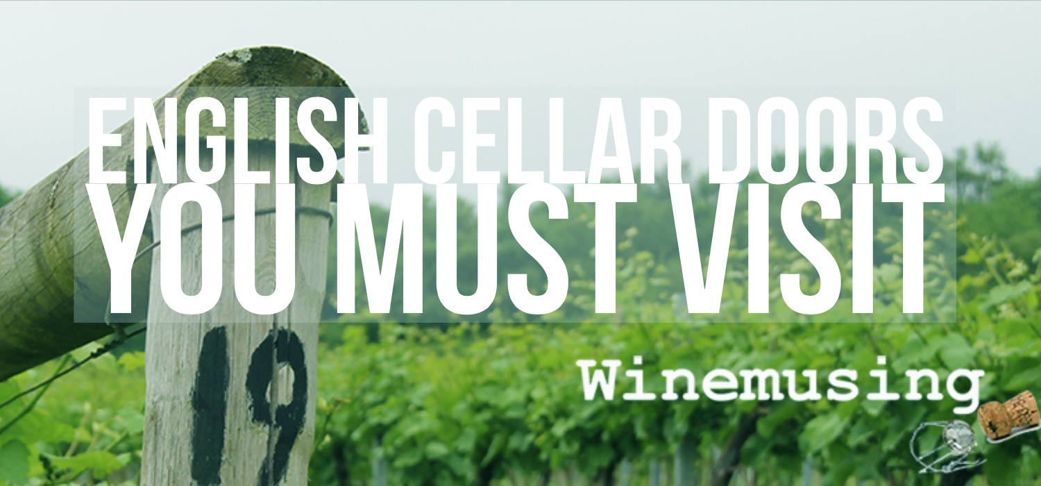 English wine cellar doors that need to be on your itinerary!